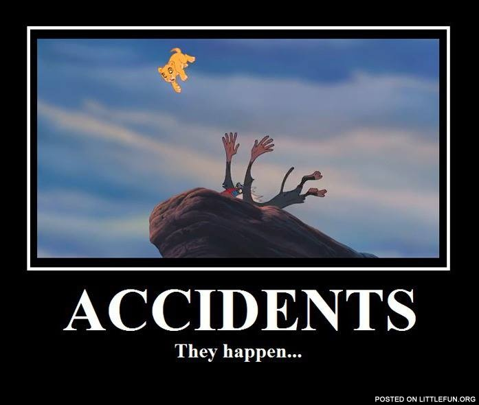 Accidents, they happen