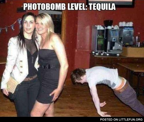 Photobomb level: tequila