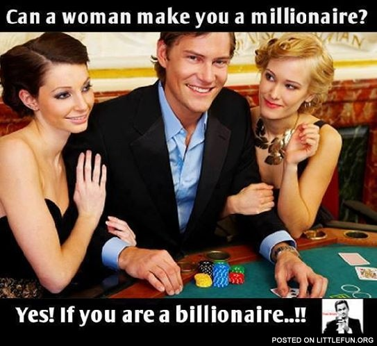 Can a woman make you a millionaire?