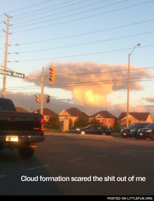 This cloud formation scared the sh*t out of me