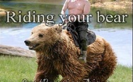 Riding your bear