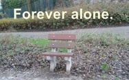 Forever alone bench