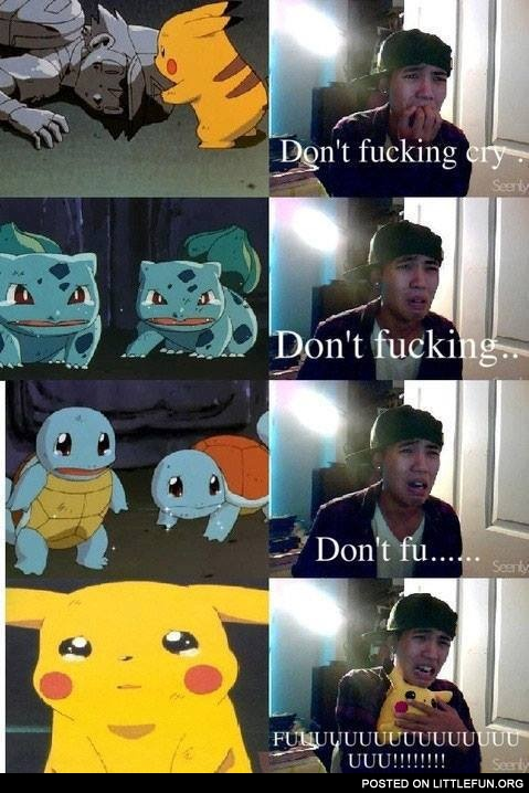 Pokemon. Don't cry.