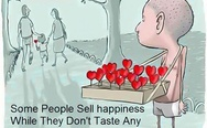 Some people sell happiness while they don't taste any of it