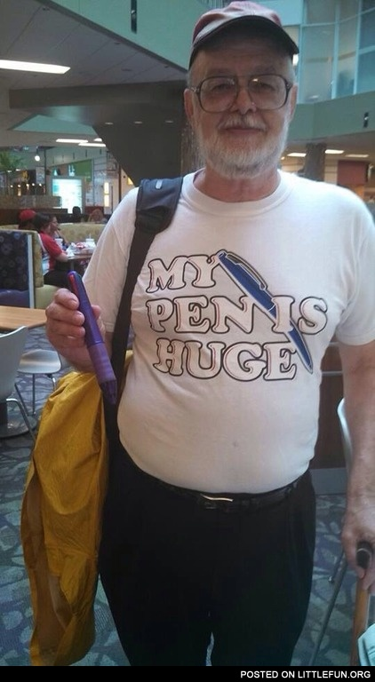 My pen is huge, T-shirt