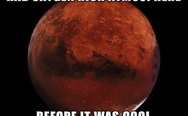 Had oxygen rich atmosphere before it was cool
