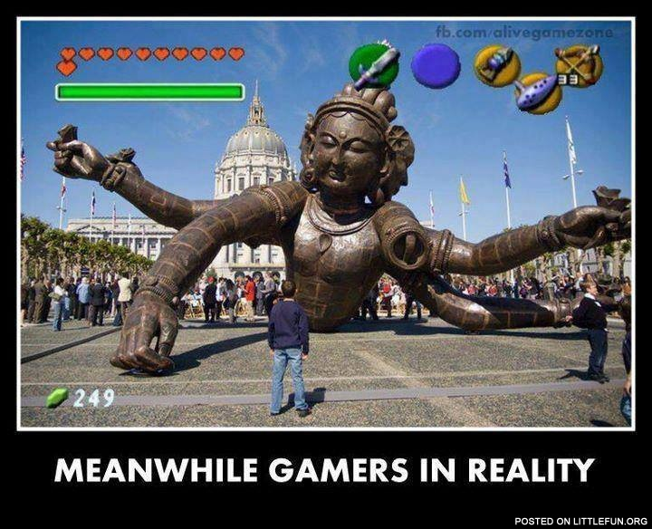 Gamers in reality