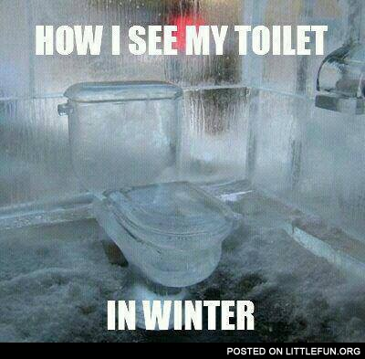 How I see my toilet in winter