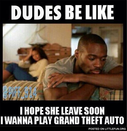 LittleFun - Dudes be like I hope she leave soon, I wanna play Grand ...