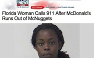 Florida woman calls 911 after McDonald's runs out of McNuggets