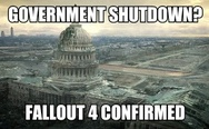 Government shutdown? Fallout 4 confirmed.