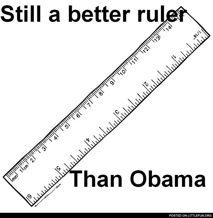 Still a better ruler than Obama