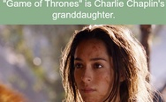 "The actress who plays Talisa in ""Game of Thrones"" is Charlie Chaplin's granddaughter"