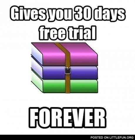 WinRar gives you 30 days free trial, forever