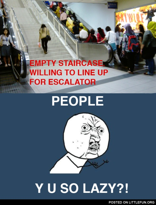 People, y u so lazy?