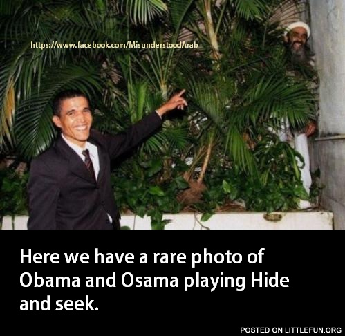 A rare photo of Obama and Osama playing Hide and seek
