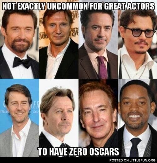 Not exactly uncommon for great actors to have zero oscars
