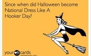 Since when did Halloween become National Dress Like A Hooker Day?