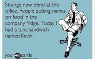 Today I had a tuna sandwich named Kevin