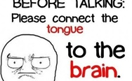 Before talking, connect the tongue to the brain