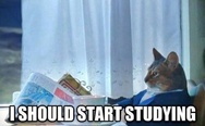 I should start studying