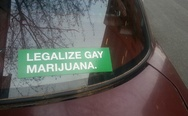 Legalize gay marijuana.