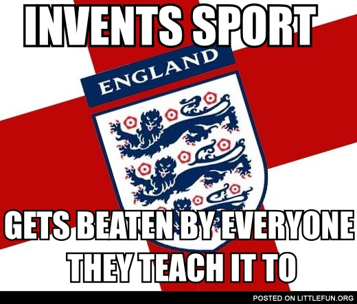 Invents sport, gets beaten by everyone they teach it to.