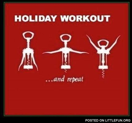 Holiday workout.