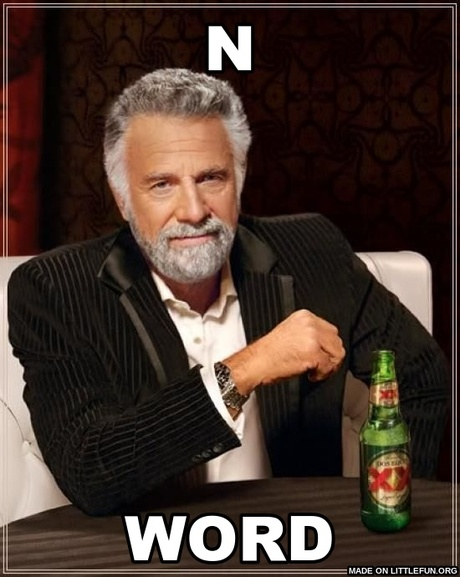The Most Interesting Man In The World: n, word